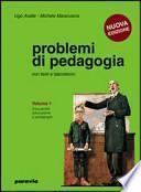 Problemi di pedagogia. Per i Licei e gli Ist. magistrali