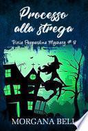 Processo alla strega (Trixie Pepperdine Mystery, #8)
