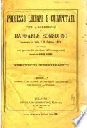 Processo Luciani e coimputati per l'assassinio di Raffaele Sonzogno commesso in Roma il 6 febbraio 1875, dibattutosi nei giorni 18 ottobre 1875 e seguenti davanti alle Assisse di Roma