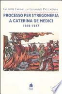 Processo per stregoneria a Caterina De Medici, 1616-1617