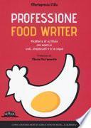 Professione food writer. Ricettario di scrittura con esercizi sodi, strapazzati e à la coque