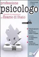 Professione psicologo. Manuale di preparazione all'esame di stato