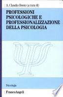 Professioni psicologiche e professionalizzazione della psicologia