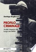 Profilo Criminale. Analisi integrata del luogo del delitto