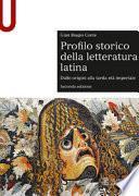 Profilo storico della letteratura latina. Dalle origini alla tarda età imperiale