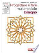 Progettare e fare. Libro misto. Con espansione online. Per la Scuola media. Con CD-ROM