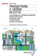 Progettare il verde in città. Una strategia per l'architettura sostenibile