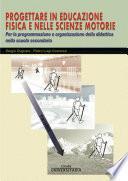 PROGETTARE IN EDUCAZIONE FISICA E NELLE SCIENZE MOTORIE