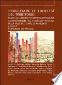 Progettare le identità del territorio. Piani e interventi per uno sviluppo locale autosostenibile nel paesaggio agricolo della Valle dei Templi di Agrigento