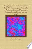 Progettazione, Realizzazione e Test del Sistema per Controllo e Automazione dell'apparato Criogenico dell'esperimento MAD