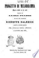 Progetto di melodramma opera buffa in tre atti parole di Luigi Piazzi