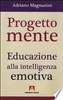 Progetto mente. Educazione alla intelligenza emotiva