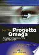Progetto Omega. Dall'esperienza di pre-morte ai rapimenti alieni