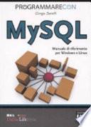 Programmare con MYSQL. Manuale di riferimento per Windows e Linux