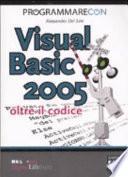 Programmare con Visual Basic 2005. Oltre il codice