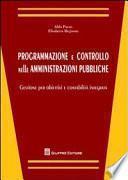 Programmazione e controllo nelle amministrazioni pubbliche. Gestione per obiettivi e contabilità integrata