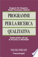 Programmi per la ricerca qualitativa. Guida pratica all'uso di ATLAS.ti e MAXQDA