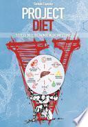 Project diet. Tutte le diete del mondo in un unico libro