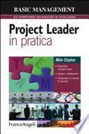 Project leader in pratica. Potenziare il proprio team. Ispirare i collaboratori. Trasformare le criticità in successi