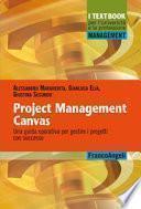 Project Management Canvas. Una guida operativa per gestire i progetti con successo
