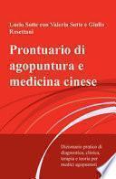 Prontuario di agopuntura e medicina cinese. Dizionario pratico di diagnostica, clinica, terapia e teoria per medici agopuntori