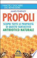 Propoli. Scopri tutte le proprietà di questo fantastico antibiotico naturale