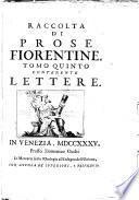 Prose fiorentine, raccolte dallo Smarrito accademico della Crusca. 4 pt. [in 20 vols.].