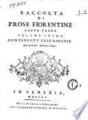 Prose fiorentine raccolte dallo Smarrito accademico della Crusca. [Parte prima-quinta]