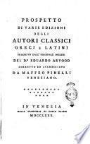 Prospetto di varie edizioni degli autori classici greci e latini tradotto dall'originale inglese del d.r Eduardo Arvood corretto ed accresciuto da Maffeo Pinelli veneziano