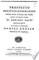 Prospetto politico-geografico dello stato attuale del globo sopra un nuovo piano di Adriano Balbi dedicato al signor cavaliere Daniel Renier podestà di Venezia