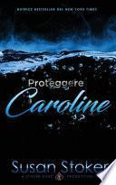 Proteggere Caroline