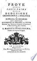 Prove della parte prima [-seconda] della deduzione cronologica e analitica e supplica di ricorso del dottor Giuseppe de Seabra da Silva ... Tradotte dall'originale portoghese