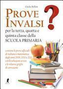 Prove INVALSI per la terza, quarta e quinta classe della Scuola primaria