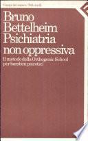 Psichiatria non oppressiva. Il metodo della Orthogenic school per bambini psicotici