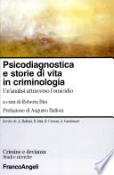 Psicodiagnostica e storie di vita in criminologia