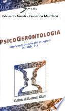 Psicogerontologia. Interventi piscologici integrati in tarda età