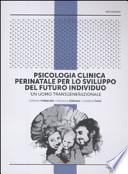 Psicologia clinica perinatale per lo sviluppo del futuro individuo. Un uomo transgenerazionale