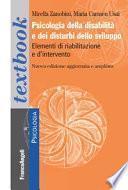 Psicologia della disabilità e dei disturbi dello sviluppo. Elementi di riabilitazione e d'intervento. Ediz. ampliata
