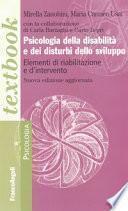 Psicologia della disabilità e dei disturbi dello sviluppo. Elementi di riabilitazione e d'intervento