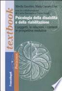 Psicologia della disabilità e della riabilitazione. I soggetti, le relazioni, i contesti in prospettiva evolutiva
