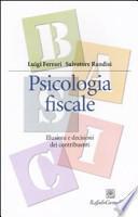 Psicologia fiscale. Illusioni e decisioni dei contribuenti