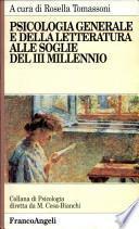 Psicologia generale e della letteratura alle soglie del III millennio