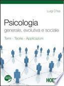 Psicologia generale, evolutiva e sociale. Con espansione online. Per i Licei e gli Ist. magistrali