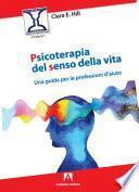 Psicoterapia del senso della vita.Una guida per le professioni d'aiuto