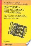 Psicoterapia dell'anoressia e della bulimia. Una regìa cognitiva e attaccamentale per il trattamento dei disturbi alimentari resistenti al cambiamento