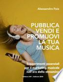 Pubblica Vendi e Promuovi la Tua Musica