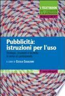 Pubblicità: istruzioni per l'uso. Strategie, strumenti e tecniche in tempi di cambiamento