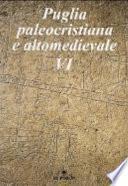 Puglia paleocristiana e altomedievale