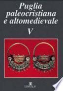 Puglia paleocristiana e altomedievale V