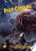 Pulp Cthulhu. Avventure adrenaliniche contro i miti